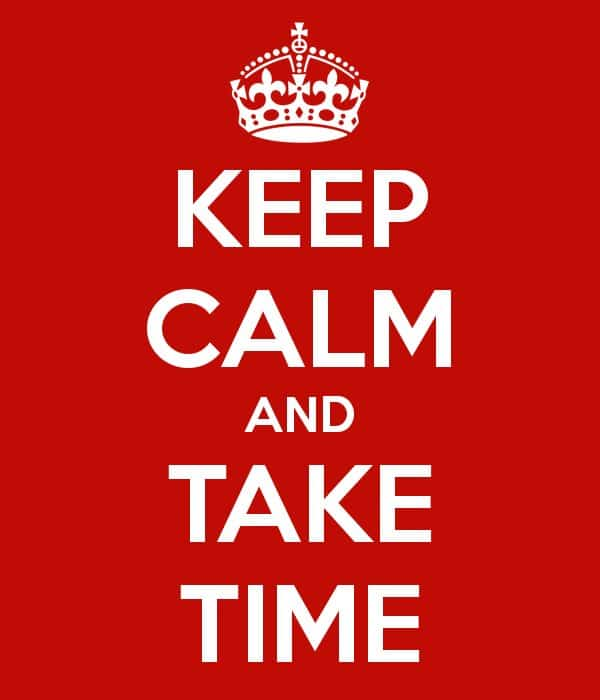 Take Sufficient Time