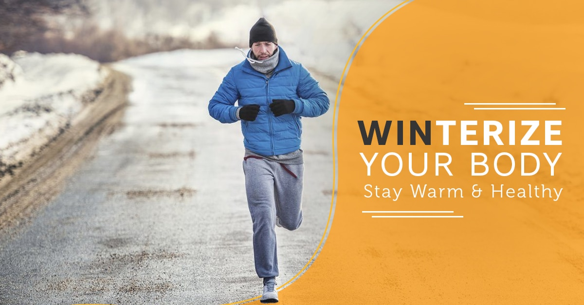 Winterize Your Body: Stay Warm and Healthy